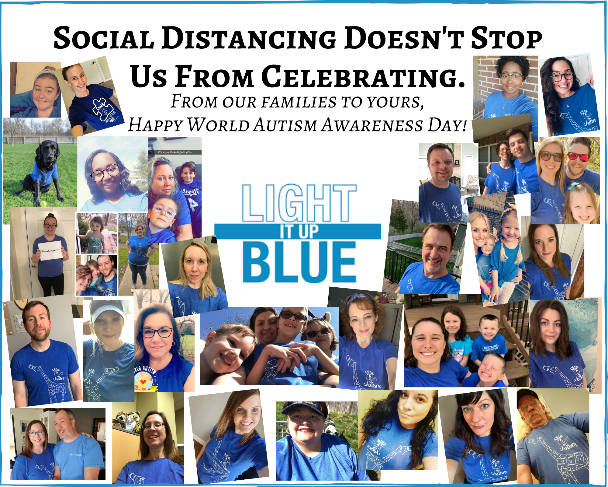 Social distancing doesn't stop us from celebrating. happy world autism day. this is a collage of selfies from thompson center staff.